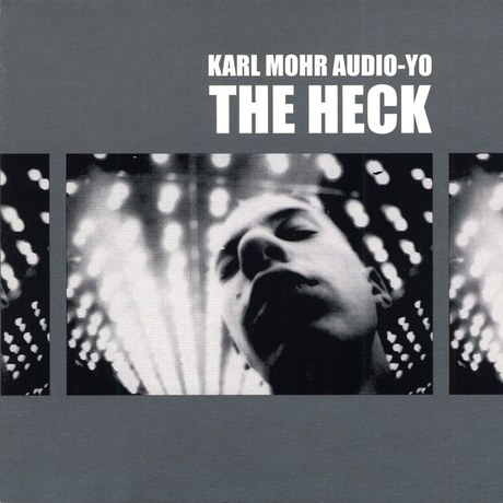 Karl Mohr Audio-Yo - The Heck - CD - album